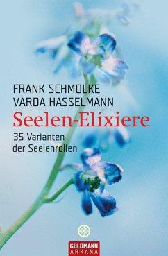 Seelen-Elixiere (eBook, ePUB) - Schmolke, Frank; Hasselmann, Varda