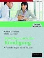 Bewerben nach der Kündigung (eBook, PDF) - Lüdemann, Heiko; Lüdemann, Carolin