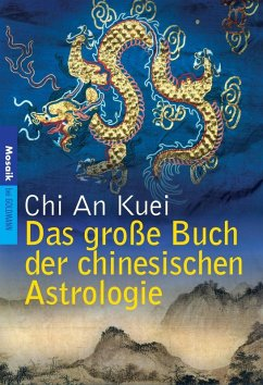 Das große Buch der chinesischen Astrologie (eBook, ePUB) - Kuei, Chi An