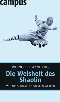 Die Weisheit des Shaolin (eBook, ePUB) - Schwanfelder, Werner