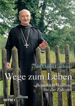 Wege zum Leben (eBook, ePUB) - Lechner, Odilo