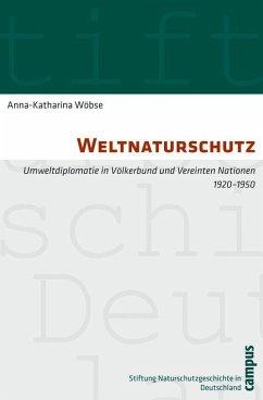 Weltnaturschutz (eBook, PDF) - Wöbse, Anna-Katharina