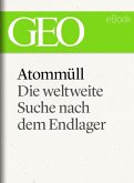 Atommüll: Die Suche nach dem Endlager (GEO eBook Single) (eBook, ePUB)