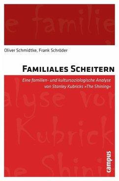 Familiales Scheitern (eBook, PDF) - Schmidtke, Oliver; Schröder, Frank