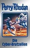 Die Cyber-Brutzellen / Perry Rhodan - Silberband Bd.120 (eBook, ePUB)