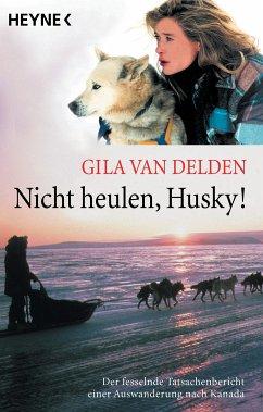 Nicht heulen, Husky! (eBook, ePUB) - Delden, Gila van