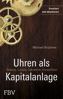Uhren als Kapitalanlage (eBook, ePUB) - Brückner, Michael