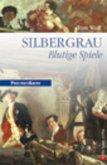 Silbergrau - Blutige Spiele / Preußen Krimi Bd.6 (eBook, ePUB)