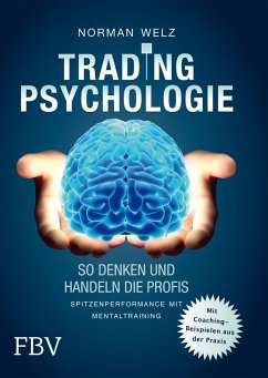 Tradingpsychologie - So denken und handeln die Profis (eBook, PDF) - Welz, Norman