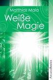 Weiße Magie - Praxisbuch (eBook, ePUB)