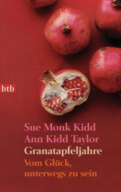 Granatapfeljahre (eBook, ePUB) - Taylor, Ann Kidd; Kidd, Sue Monk
