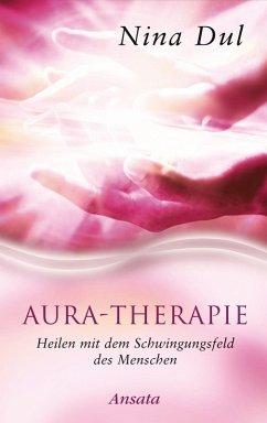 Aura-Therapie (eBook, ePUB) - Dul, Nina