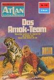 Das Amok-Team (Heftroman) / Perry Rhodan - Atlan-Zyklus
