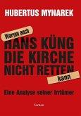 Warum auch Hans Küng die Kirche nicht retten kann (eBook, ePUB)