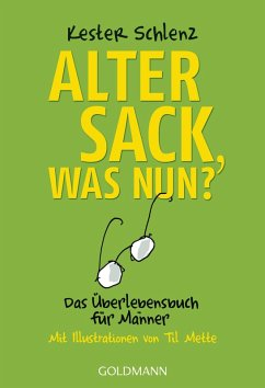 Alter Sack, was nun? (eBook, ePUB) - Schlenz, Kester