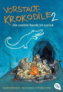 Die coolste Bande ist zurück / Vorstadtkrokodile Bd.2 (eBook, ePUB)