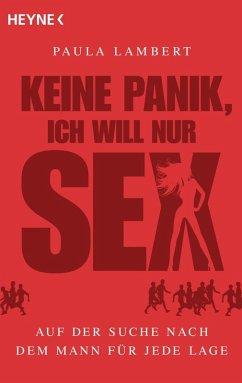 Keine Panik, ich will nur Sex (eBook, ePUB) - Lambert, Paula