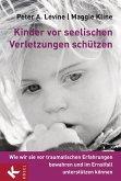 Kinder vor seelischen Verletzungen schützen (eBook, ePUB)