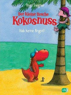 Hab keine Angst! / Die Abenteuer des kleinen Drachen Kokosnuss Bd.2 (eBook, ePUB) - Siegner, Ingo