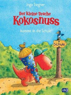 Der kleine Drache Kokosnuss kommt in die Schule / Die Abenteuer des kleinen Drachen Kokosnuss Bd.1 (eBook, ePUB) - Siegner, Ingo