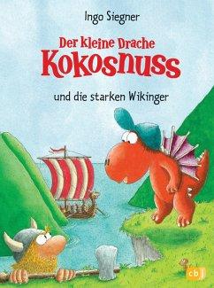 Der kleine Drache Kokosnuss und die starken Wikinger / Die Abenteuer des kleinen Drachen Kokosnuss Bd.14 (eBook, ePUB) - Siegner, Ingo