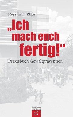 Ich mach euch fertig! (eBook, ePUB) - Schmitt-Kilian, Jörg