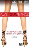 Fuck your Friends (eBook, ePUB)