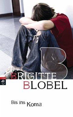 Bis ins Koma (eBook, ePUB) - Blobel, Brigitte