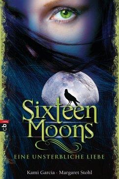 Sixteen Moons - Eine unsterbliche Liebe / Caster Chronicles Bd.1 (eBook, ePUB) - Garcia, Kami; Stohl, Margaret