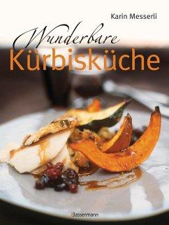 Wunderbare Kürbisküche (eBook, ePUB) - Messerli, Karin