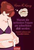 Warum die nettesten Frauen am schnellsten dick werden (eBook, ePUB)