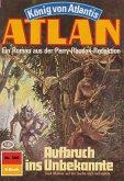 Aufbruch ins Unbekannte (Heftroman) / Perry Rhodan - Atlan-Zyklus