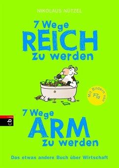 7 Wege reich zu werden - 7 Wege arm zu werden (eBook, ePUB) - Nützel, Nikolaus