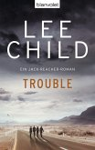 Trouble / Jack Reacher Bd.11 (eBook, ePUB)
