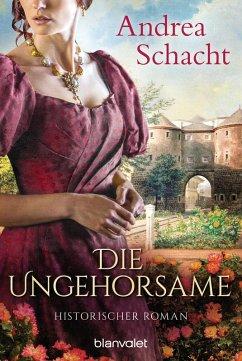 Die Ungehorsame (eBook, ePUB) - Schacht, Andrea