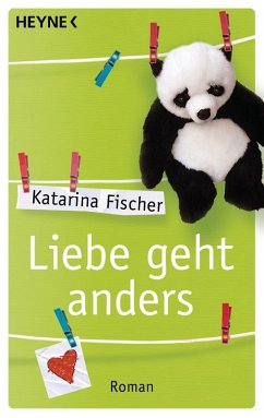 Liebe geht anders (eBook, ePUB) - Fischer, Katarina