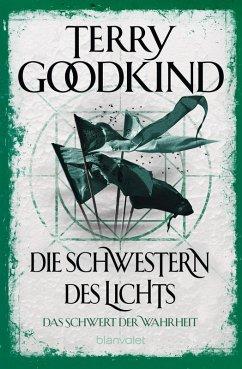 Die Schwestern des Lichts / Das Schwert der Wahrheit Bd.2