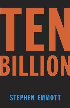 Ten Billion - Emmott, Stephen