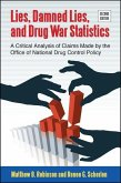 Lies, Damned Lies, and Drug War Statistics: A Critical Analysis of Claims Made by the Office of National Drug Control Policy