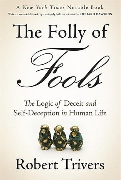 The Folly of Fools: The Logic of Deceit and Self-Deception in Human Life - Trivers, Robert