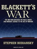 Blackett's War: The Men Who Defeated the Nazi U-Boats and Brought Science to the Art of Warfare