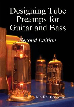 Designing Valve Preamps for Guitar and Bass, Second Edition - Blencowe, Merlin