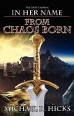 From Chaos Born (in Her Name: The First Empress, Book 1)