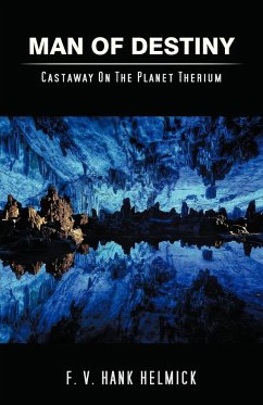 Man of Destiny: Castaway on the Planet Therium