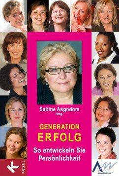 Generation Erfolg (eBook, ePUB) - Weiß-Kochs, Renate