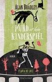 Mord ist kein Kinderspiel / Flavia de Luce Bd.2 (eBook, ePUB)