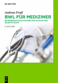 BWL für Mediziner - Frodl, Andreas