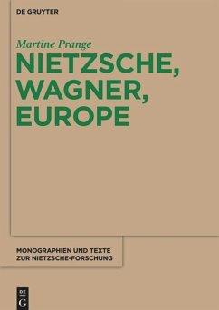 Nietzsche, Wagner, Europe - Prange, Martine