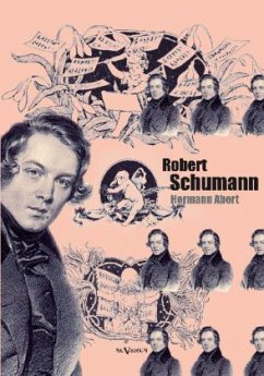 Robert Schumann. Biographie - Abert, Hermann