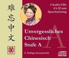 Stufe A, Sprachtraining, 4 Audio-CDs / Unvergessliches Chinesisch